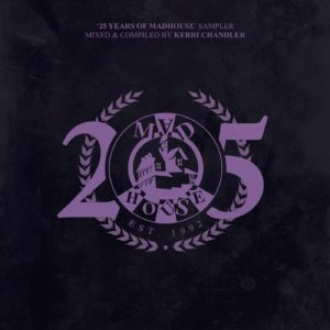 25 Years Of Madhouse Sampler, Mixed & Compiled by Kerri Chandler - 3D OPTIMAL TEMPLATE -- Final -- MERGED
