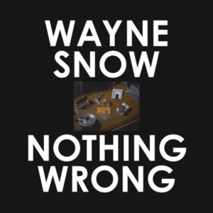 TART038_WayneSnow_NothingWrong_Front_web-640x640