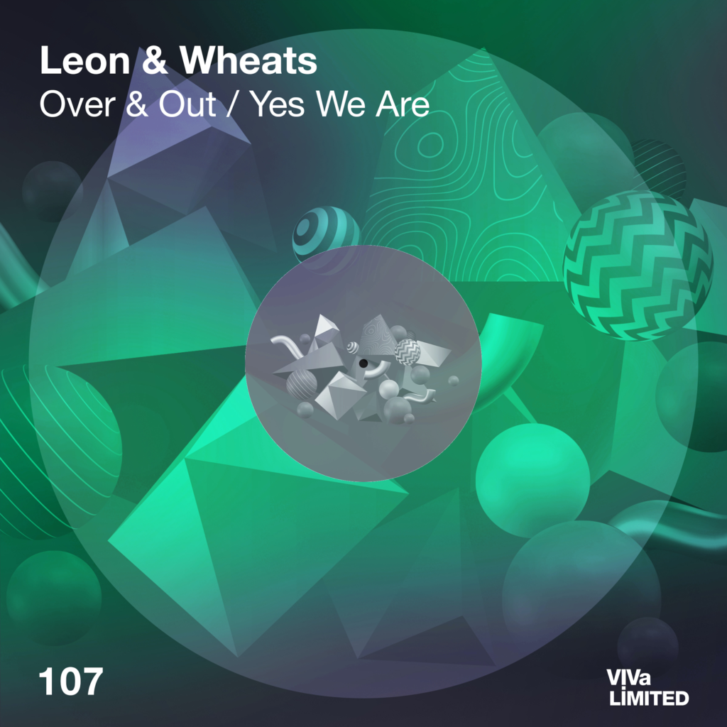 VIVALTD107 Leon & Wheats Over & Out Yes We Are 1