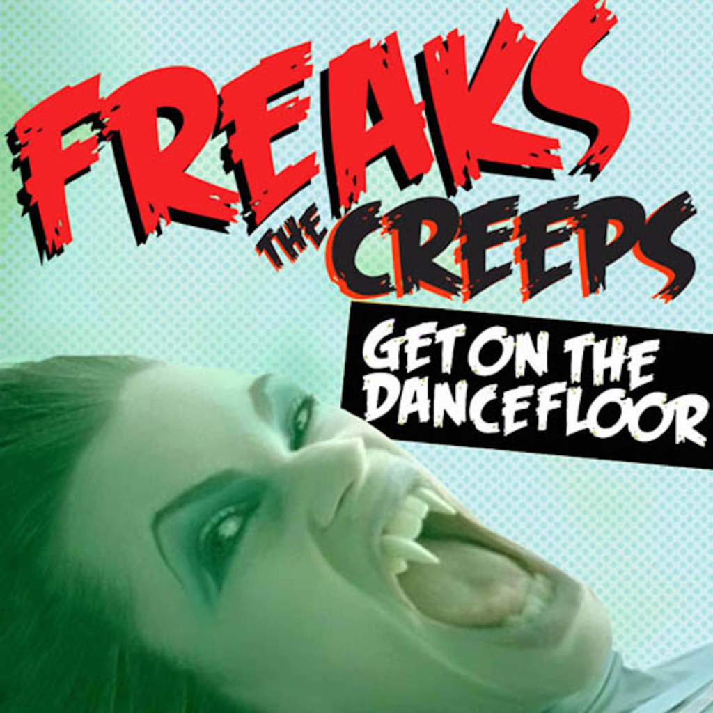 Freaks The Creeps Get on The Dancefloor Artwork