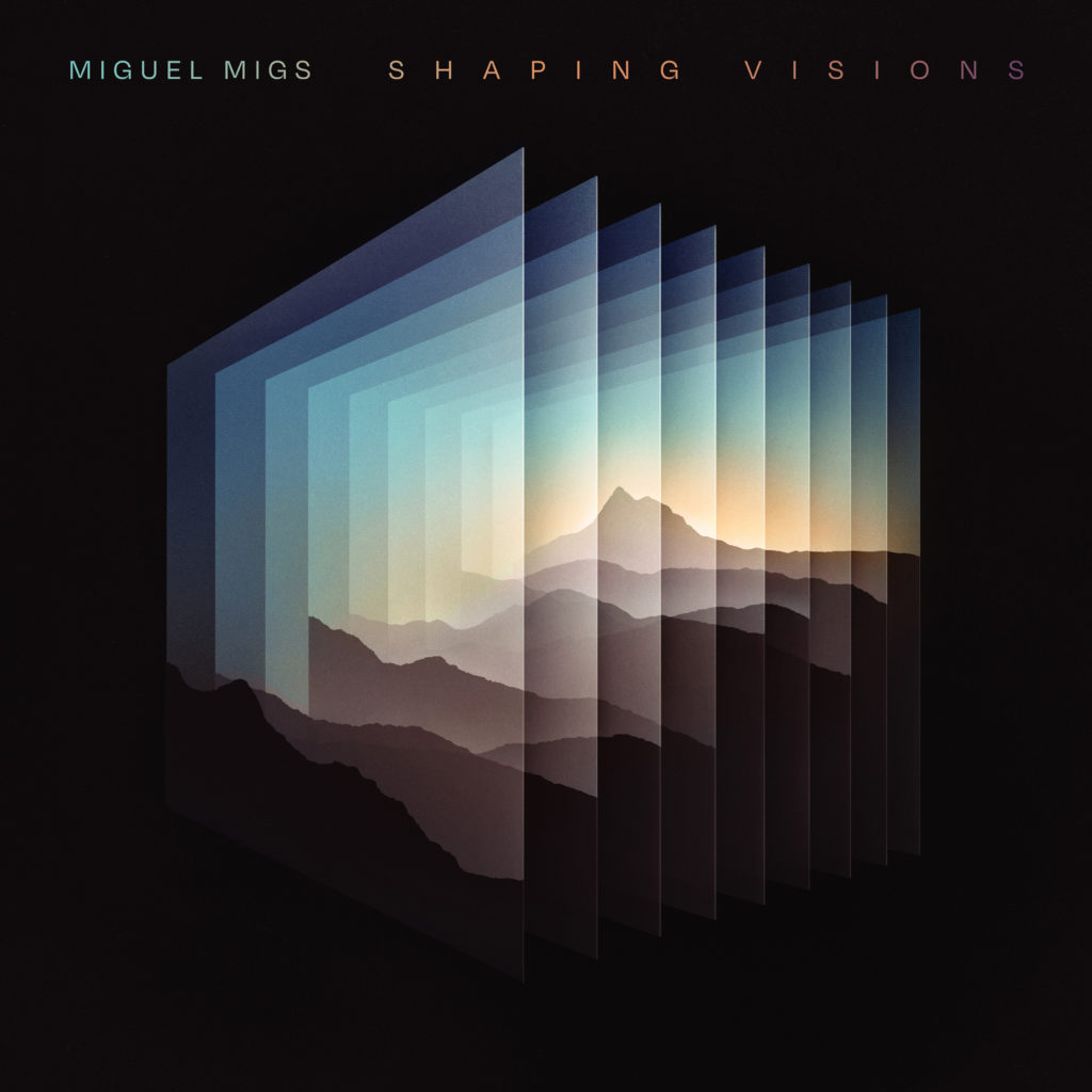 Miguel Migs_Shaping Visions_4000x4000